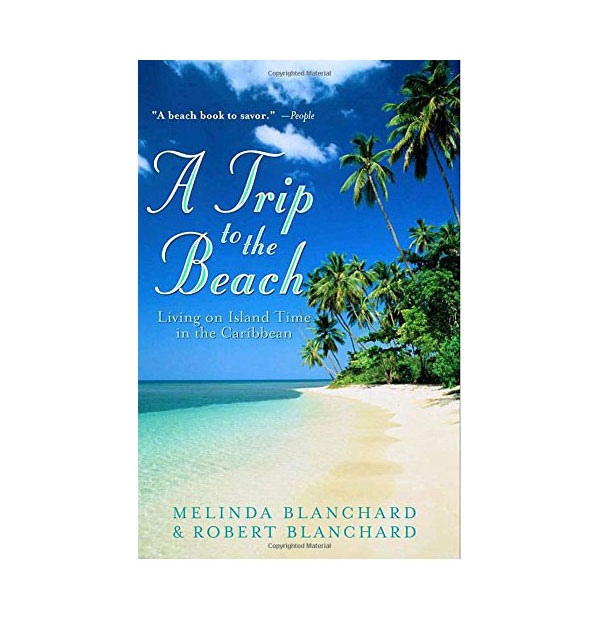 A Trip to the Beach by Bob and Melinda Blanchard